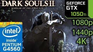 Dark Souls 2 / II Scholar Of The First Sin - GTX 1050 ti - G4560 - 1080p - 1440p - 4K