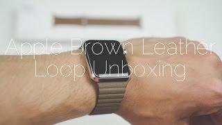 Скачать Apple Watch Brown Leather Loop Unboxing