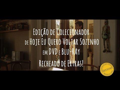 Cenas Cortadas #1 - DVD e Blu Ray Hoje Eu Quero Voltar Sozinho (Edição de Colecionador)