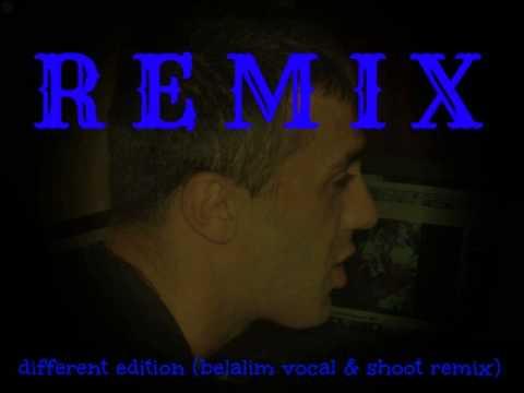 Different Edition (belalim Vocal & Shoot Remix )