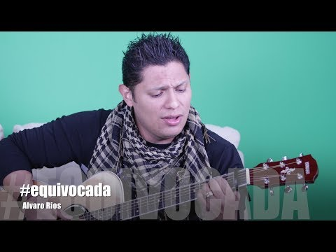 Equivocada - Videolirycs - Alvaro Rios