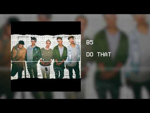 B5 DO THAT
