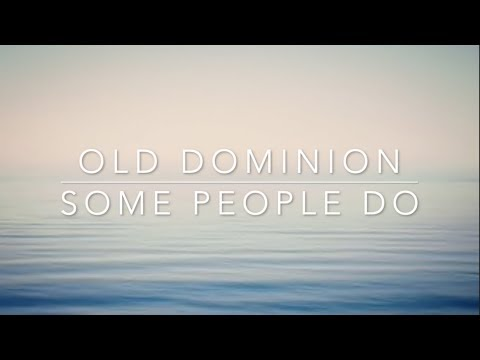 Old Dominion - Some People Do (Lyrics)