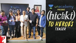 Unacademy presents Hichki to Heroes | Teaser | Rani Mukerji | Hichki
