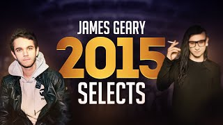 James Geary LIVE: 2015 Selects Mix - Skrillex, Jack U, Knife Party, MUST DIE! & More!