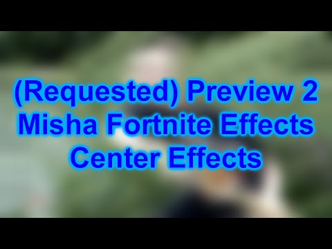 Preview 2 Misha Fortnite Effects Center Effects