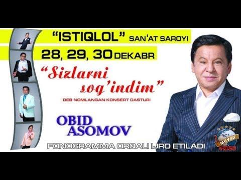 Obid Asomov - Sizlarni sog'indim nomli konsert dasturi 2018