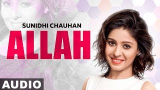 ALLAH (Full Audio) | Sunidhi Chauhan | Ankit Tiwari | New Punjabi Songs 2019 | Speed Records