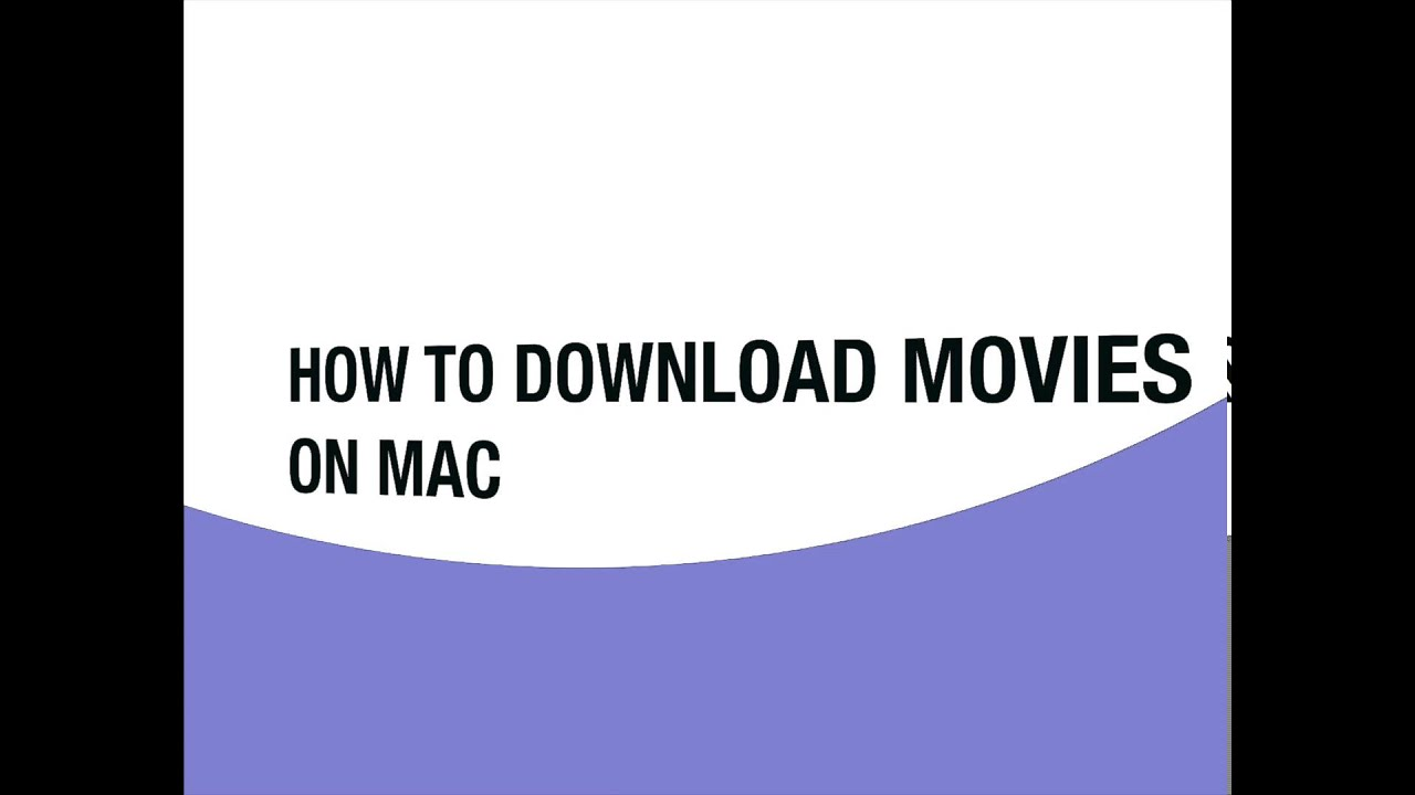 How to download movie files on mac