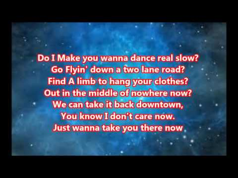 Do I Make You Wanna Lyrics Billy Currington