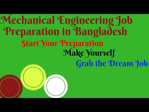 How To Take Preparation For Mechanical Engineering Jobs In Bangladesh?