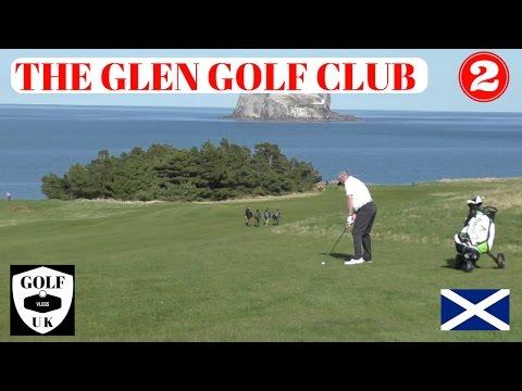 NORTH BERWICK GOLF VLOGS, PART 2 THE GLEN GOLF CLUB