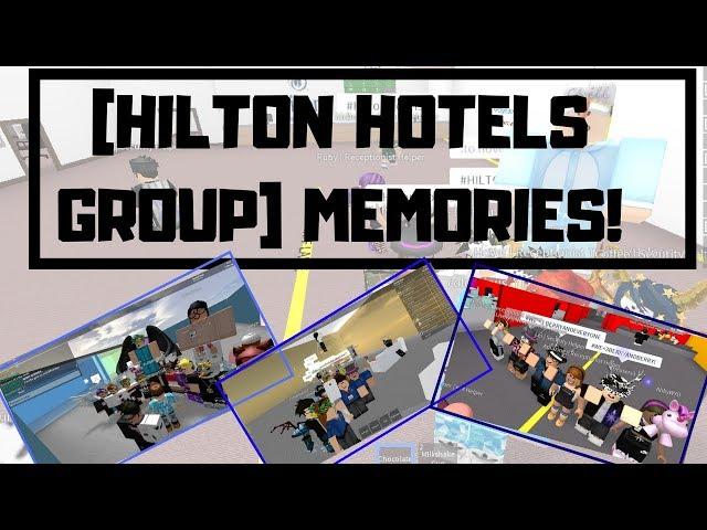 ROBLOX | [Hilton Hotels | Group] Memories