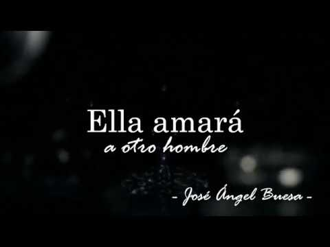 Ella amará a otro hombre | José Ángel Buesa