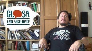 Glosa Ládi Angeloviče: narozeninová skleróza