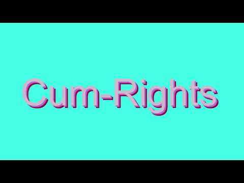 How to Pronounce Cum-Rights