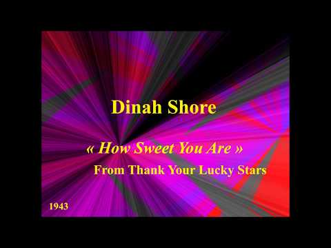 Dinah Shore How sweet you are From Thank your Lucky Stars 1943