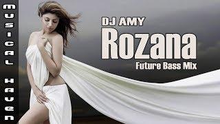 Rozana Future Bass Remix Dj Amy Mp3 Song Download
