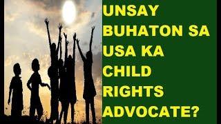 ANG KABATAAN KARON: UNSAY BUHATON SA USA KA CHILD RIGHTS ADVOCATE?