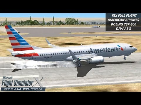 Epic Fsx Full Flight American Airlines Boeing 737 800 Dfw Abq Youtube