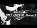 So Cold // Breaking Benjamin – Cover [Instrumental]