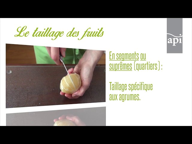 Le taillage de fruits