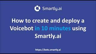Créer et Déployer un Voicebot en 10 Minutes en Utilisant Intelligemment AI
