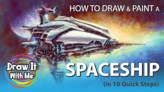 How to Draw (& Paint) a Spaceship (in 10 Quick Steps)
