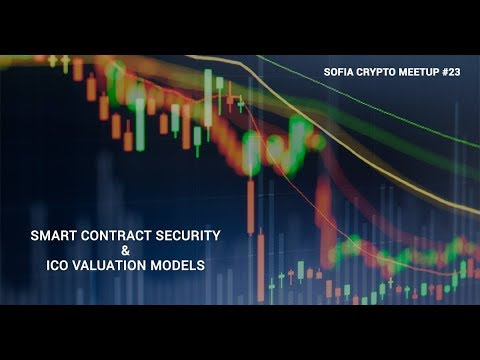 Sofia Crypto Meetup #23 - Smart Contract Security & ICO Valuation Models