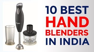 10 Best Hand Blenders in India with Price | Top Immersion Blenders (Rs. 600 to Rs. 3000) | 2017