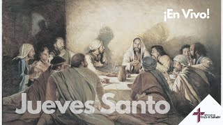 Jueves Santo 1 de abril del 2021 Cristo El Salvador Del Rio, TX 78840