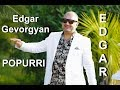 Edgar Gevorgyan POPURRI mp3