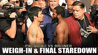 PACQUIAO VS BRONER   WEIGH-IN & FINAL STAREDOWN