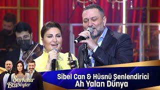 Sibel Can & Hüsnü Şenlendirici - Ah Yalan Dünya