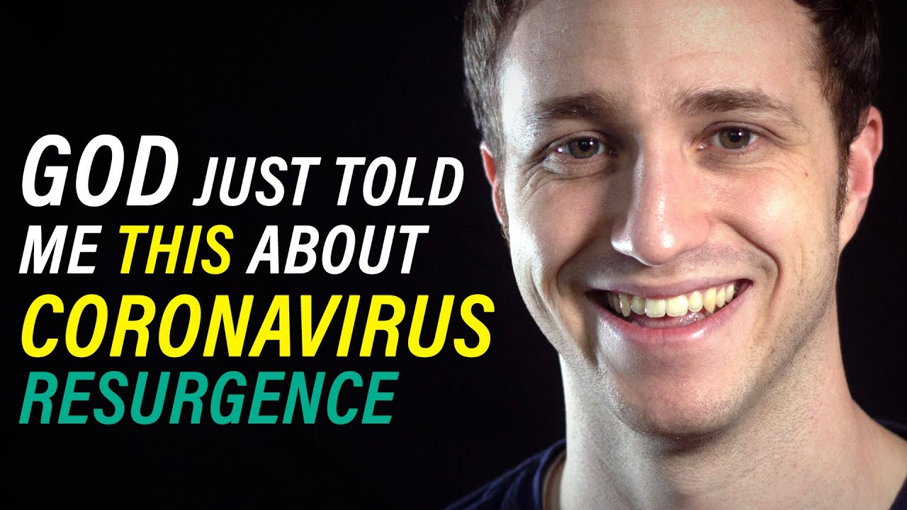 What God's Spirit Just Told Me About Coronavirus Resurgence