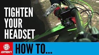 How To Tighten Y๐ur Headset Trailside