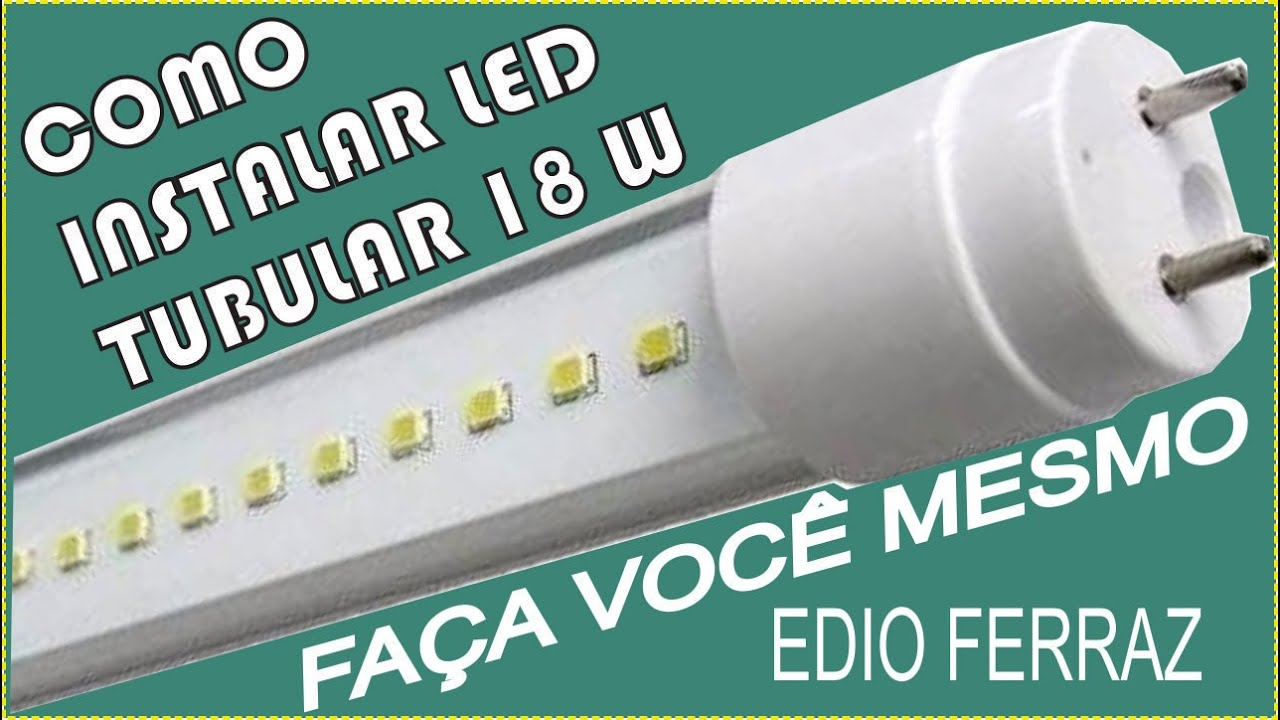 LÂMPADA LED, COMO INSTALAR LÂMPADA LED TUBULAR (11)   YouTube