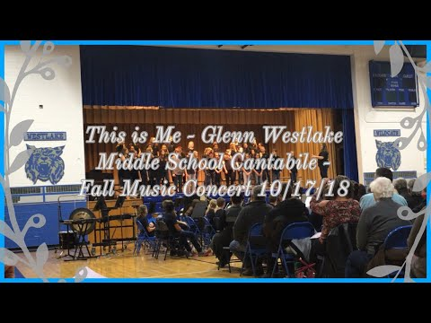 This is Me - Glenn Westlake Middle School Cantabile - Fall Music Concert 10/17/18
