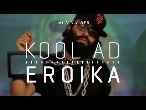 "Kool A D  – ""Eroika"" [Video]"