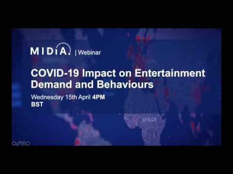 COVID-19 Impact on Entertainment Demand and Behaviours - MIDiA Webinar April 15