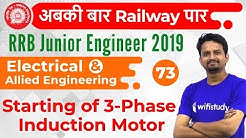 10:00 PM - RRB JE 2019 (CBT-2) | Electrical Engg by Ashish Sir | Starting of 3-Phase Induction Motor