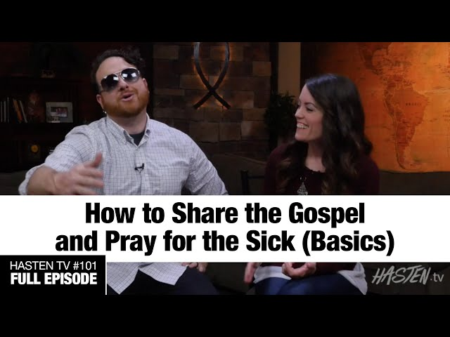 Hasten TV #1 - How To Pray for the Sick | Dustan & Darlene Stanley