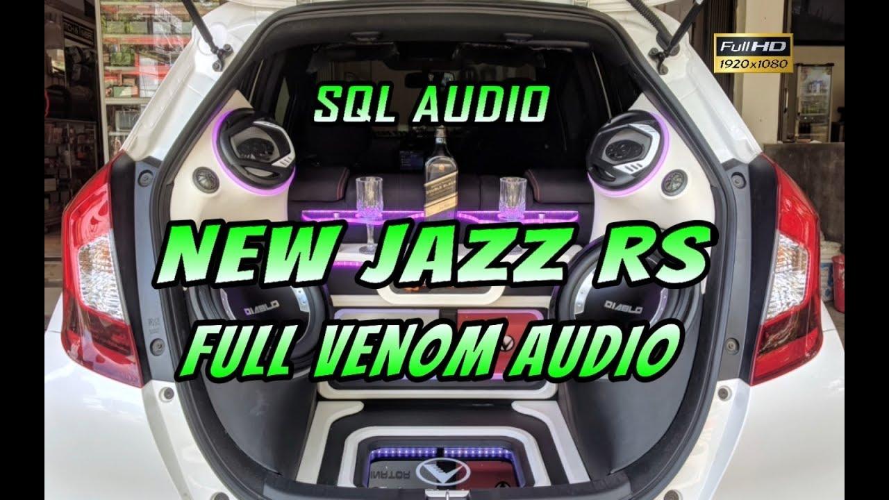 SQ - SQL Venom Audio | New Honda Jazz RS Full Venom
