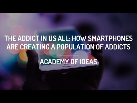 The Addict in Us All: How Smartphones are Creating a Population of Addicts