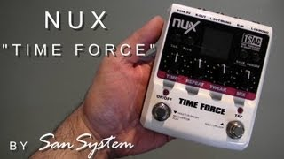 time Force Nux (Pedal delay) -  Review