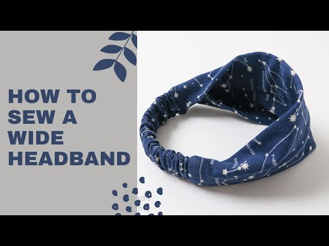 How To Sew a Headband | #DIY How to sew a wide headband | Sewing Project for beginners