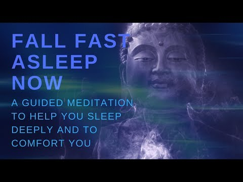 FALL FAST ASLEEP NOW  A guided meditation to help you sleep deeply and to comfort you