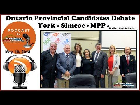 PODCAST Ontario Provincial Candidates debate for York Simcoe MPP Election Ontario 2018