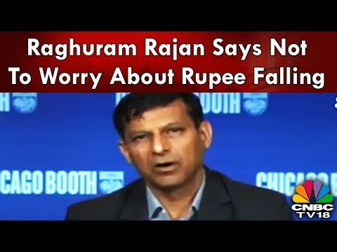 Raghuram Rajan Says Not To Worry About Rupee Falling | CNBC-TV18