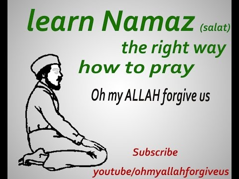 Learn Namaz How To Pray Salaat The Right Way With Positions